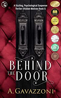 Behind the Door: A Sizzling, Psychological Suspense Thriller (Hidden Motives Book 1)