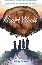 Heart Wood: Four Women, for the Earth, for the Future