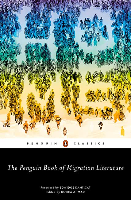 The Penguin Book of Migration Literature: Departures, Arrivals, Generations, Returns (English Edition)