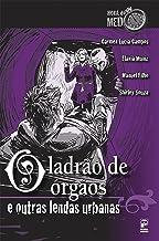 O ladrão de órgãos e outras lendas urbanas (Hora do Medo) (Portuguese Edition)