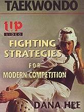 Taekwondo Fighting Strategies for Modern Competition Dana Hee