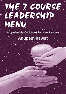 The 7 Course Leadership Menu: A leadership cookbook for new leaders (English Edition)