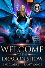 Welcome to the Dragon Show: A Dragon Rider Urban Fantasy Novel (Setting Fires with Dragons Book 2)