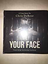 In Your Face A True Story by Chris DeRose
