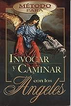 Metodo Para Invocar y Caminar Con Los Angeles (Spanish Edition)