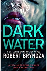 Dark Water: A totally gripping thriller with a killer twist (Detective Erika Foster Book 3) (English Edition) Formato Kindle