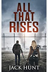 All That Rises: A Post-Apocalyptic EMP Survival Thriller (Lone Survivor Book 4) Kindle Edition