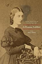 A Promise Fulfilled: The Kitty Anderson Diary and Civil War Texas, 1861 (Lou Halsell Rodenberger Prize)