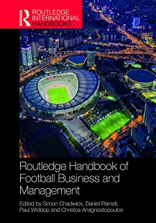 Routledge Handbook of Football Business and Management (Routledge International Handbooks)