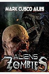 Aliens vs. Zombies Kindle Edition