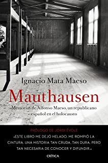 Mauthausen: Memorias de Alfonso Maeso, un republicano español en el holocausto (Spanish Edition)