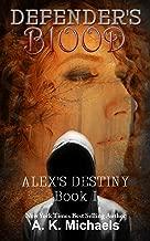 Defender's Blood: Alex's Destiny