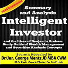 Summary and Analysis of The Intelligent Investor and the Ideas of Benjamin Graham: Study Guide of Wealth Management and Se...