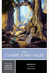 The Classic Fairy Tales (Second Edition) (Norton Critical Editions) Kindle Edition