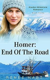 Homer: End Of The Road (Alaska Adventure Romance Novella Book 3)