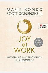 Joy at Work: Aufgeräumt und erfolgreich im Arbeitsleben (German Edition) Kindle Edition