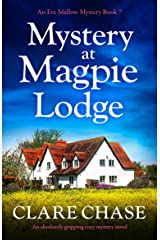 Mystery at Magpie Lodge: An absolutely gripping cozy mystery novel (An Eve Mallow Mystery Book 7) Kindle Edition