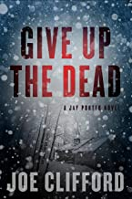 Give Up the Dead: A Jay Porter Novel (The Jay Porter Series Book 3)