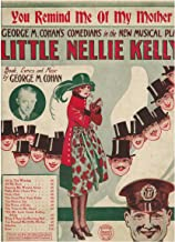 You Remind Me of My Mother from Cohan's new musical play LITTLE NELLIE KELLY (sheet music)