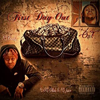 First Day Out O.T. (feat. SG Slick & FG Juice) [Explicit]