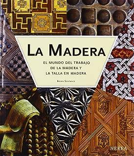 La madera: El mundo del trabajo de la madera y la talla en madera (Spanish Edition)