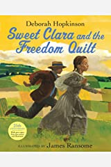 Sweet Clara and the Freedom Quilt (Reading Rainbow Books) Kindle Edition