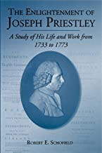 The Enlightenment of Joseph Priestley: A Study of His Life and Work from 1733 to 1773