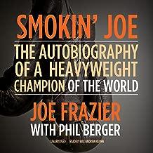 Smokin' Joe: The Autobiography of a Heavyweight Champion of the World, Smokin' Joe Frazier