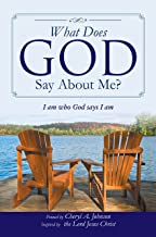 What Does God Say About Me?: I Am Who God Says I Am