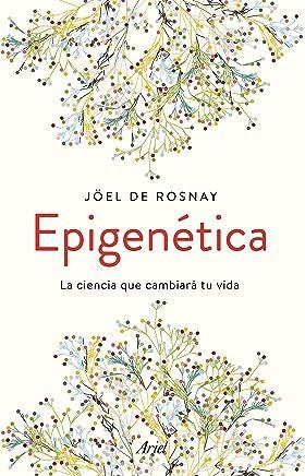 Epigenética: La ciencia que cambiará tu vida