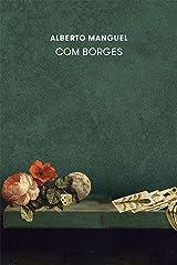 Com Borges (Portuguese Edition) Kindle Edition