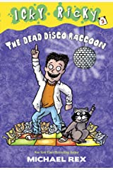 Icky Ricky #3: The Dead Disco Raccoon Kindle Edition