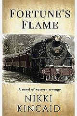 Fortune's Flame: A Novel of Western Revenge Kindle Edition