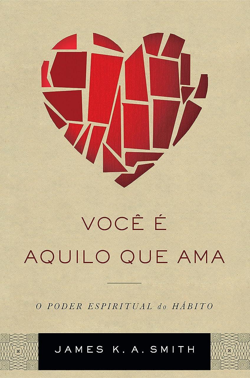 アクセスできない観察するティーンエイジャーVocê é aquilo que ama: o poder espiritual do hábito (Portuguese Edition)