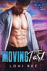 Moving Fast (It's Raining Men) Kindle Edition