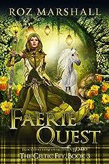 Faerie Quest: A Feyland Scottish Portal Fantasy (The Celtic Fey Book 3) Kindle Edition