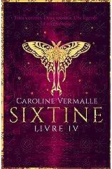 Sixtine Livre IV: Ailes d'Obsidienne Format Kindle
