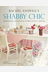 Shabby Chic: Sumptuous Settings and Other Lovely Things Kindle Edition