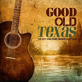 Good Old Texas (The Best Country Songs Selection)