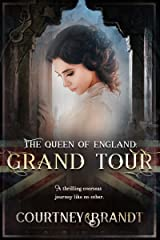 The Queen of England: Grand Tour Kindle Edition