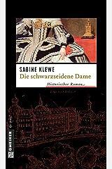 Die schwarzseidene Dame: Historischer Kriminalroman (Historische Romane im GMEINER-Verlag) Kindle Ausgabe