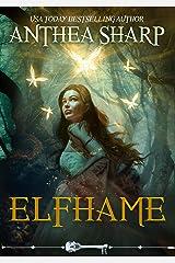 Elfhame: A Dark Elf Fairy Tale (The Darkwood Chronicles Book 1) Kindle Edition