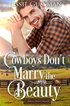 Cowboys Don't Marry the Beauty (Sweet Water Ranch Billionaire Cowboys Book 3)