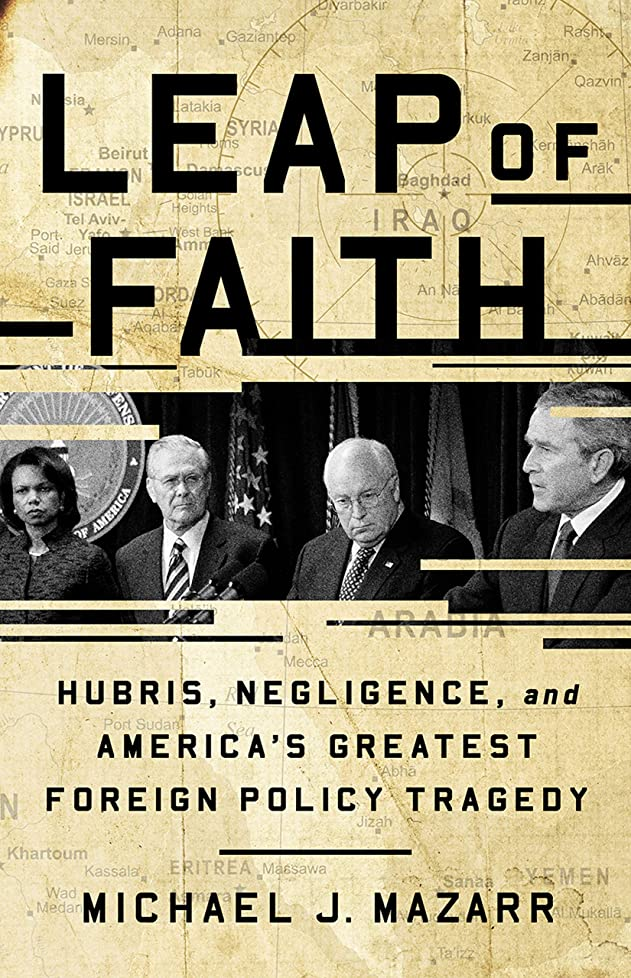 強います相互接続軽蔑Leap of Faith: Hubris, Negligence, and America's Greatest Foreign Policy Tragedy (English Edition)