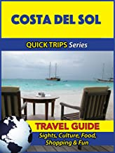 Costa del Sol Travel Guide (Quick Trips Series): Sights, Culture, Food, Shopping & Fun