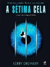 A sétima cela: Atrás das grades. Para sua diversão. (Portuguese Edition)