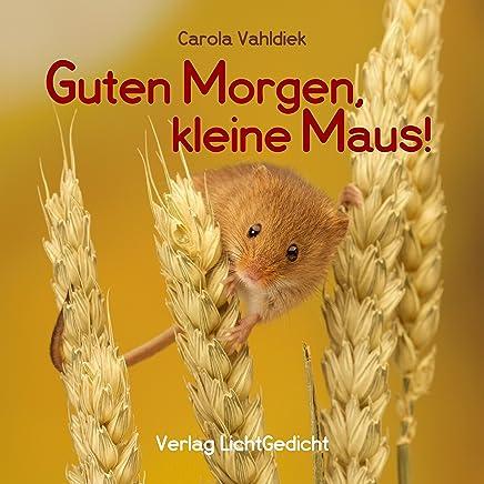 Guten Morgen Kleine Maus Eine Geschichte Zum Fröhlichsein