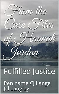 From the Case Files of Hannah Jordan: Fulfilled Justice