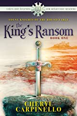 The King's Ransom: Tales & Legends (Young Knights of the Round Table Book 1) Kindle Edition