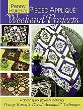 Penny Haren's Pieced Appliqué(TM) Weekend Projects: A Dozen Quick Projects Featuring Penny Haren's Pieced Applique(TM) Technique (Landauer)